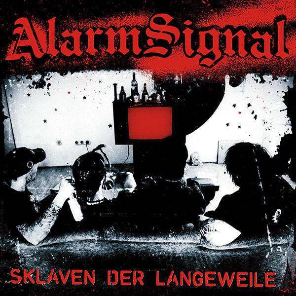 ALARMSIGNAL - Sklaven der Langeweile